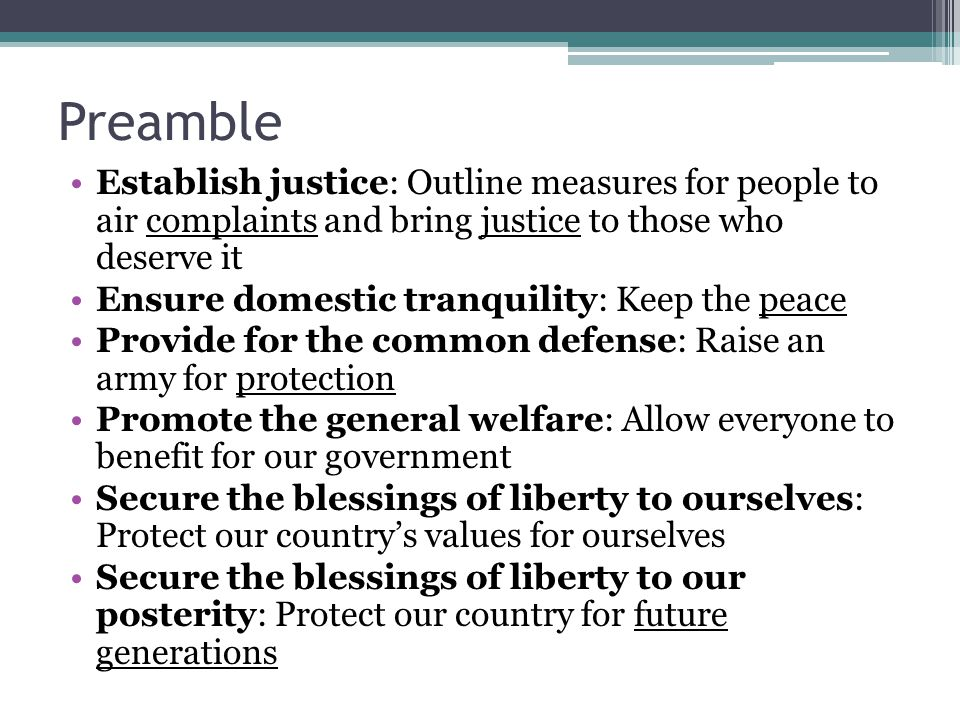 Preamble Establish justice: Outline measures for people to air complaints and bring justice to those who deserve it.