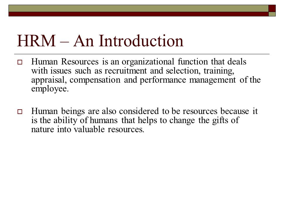 an introduction to the process of human resource selection The role of information technology in human resource  human resource management functions introduction  recruitment and selection process, social, human.