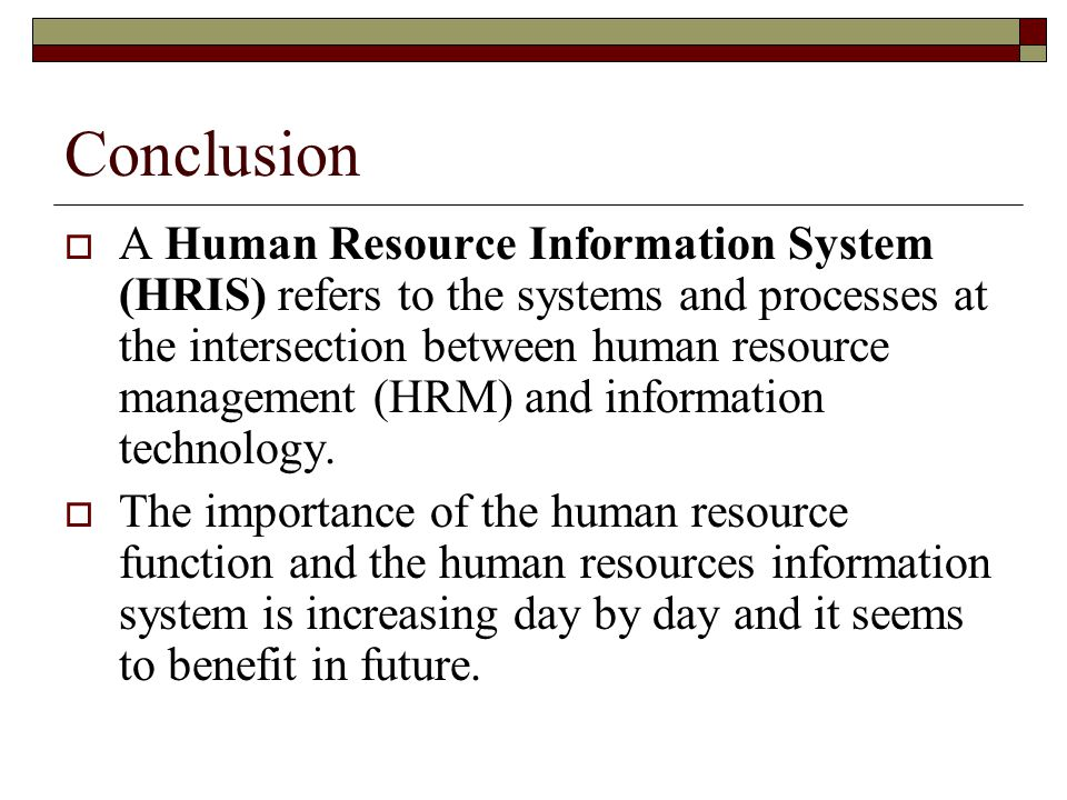 advantages and disadvantages of hris in human resource management The society for human resource management (shrm) is the world's largest hr professional society, representing 285,000 members in more than 165 countries.