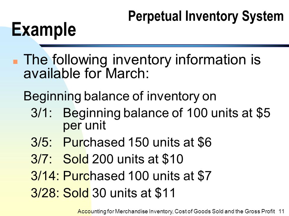 perpetual inventory system examples For example, if the economy is headed for a slow-down, it might be  under a perpetual inventory system, a continuous record of changes in inventory is.