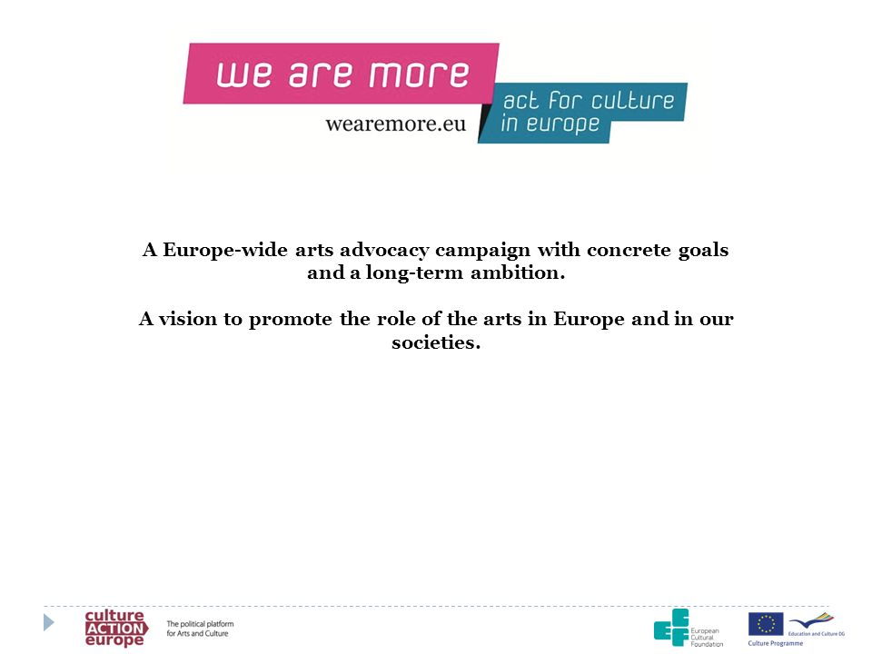 A Europe-wide arts advocacy campaign with concrete goals and a long-term ambition.