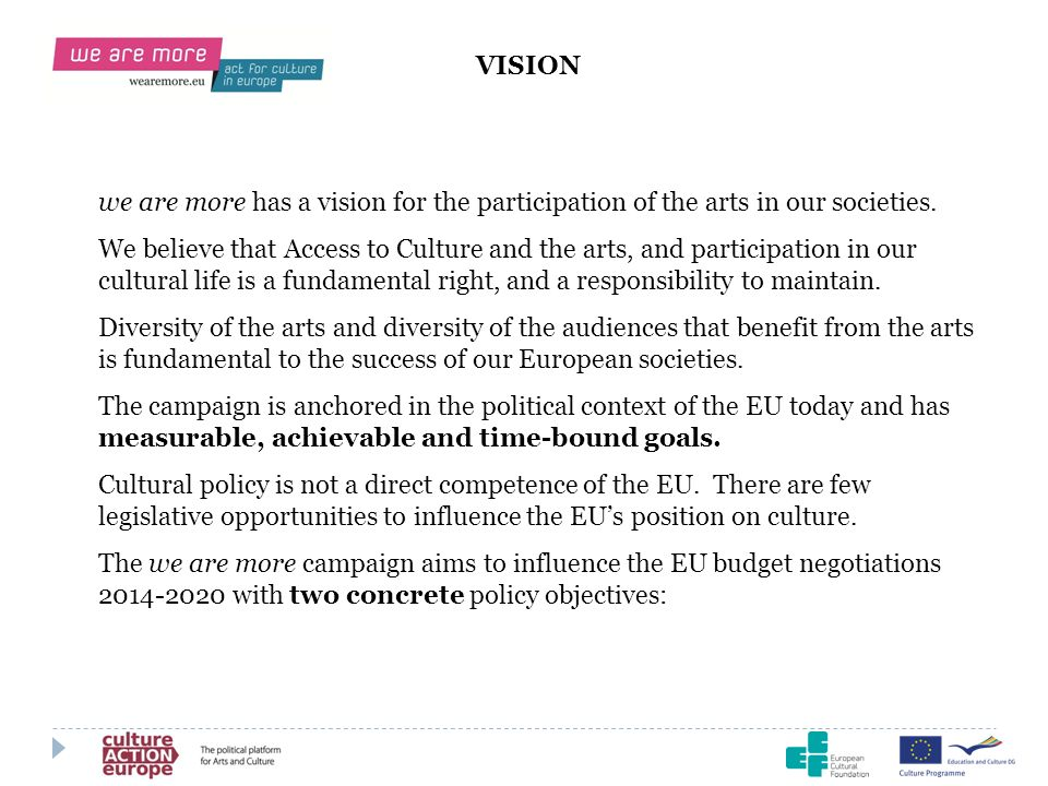 VISION we are more has a vision for the participation of the arts in our societies.