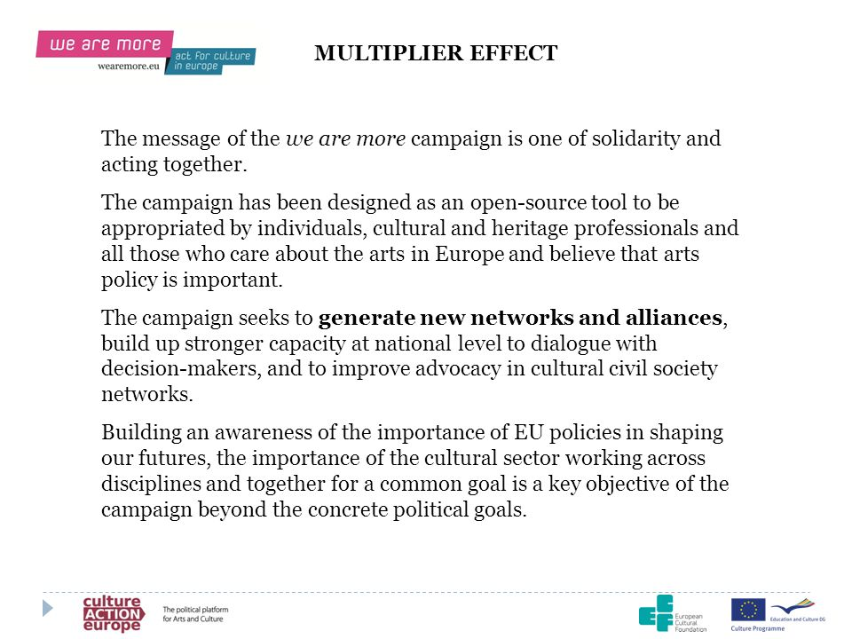 MULTIPLIER EFFECT The message of the we are more campaign is one of solidarity and acting together.