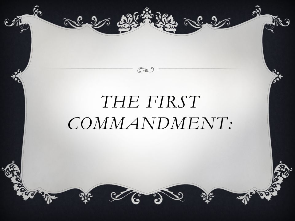 importance of the first commandment Someone once asked jesus, which is the first commandment of all  3:17)  these laws about love are so important that the lord said they should be in your .