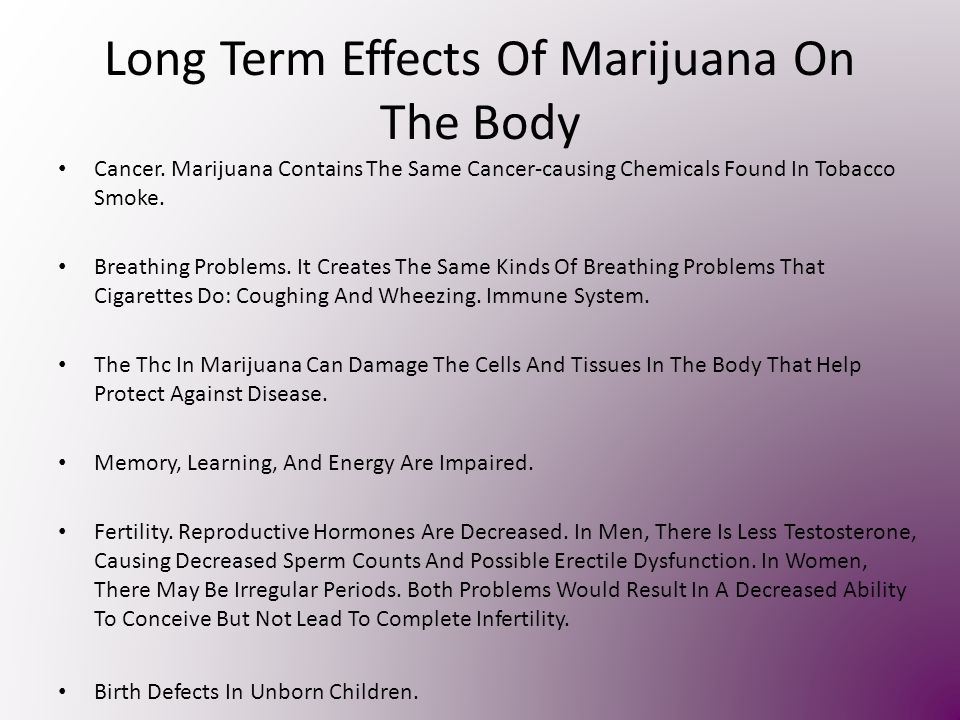 marijuana short and long term effects Marijuana has a number of side effects and can cause problems for long-term users  short-term effects of marijuana include but are not limited to: euphoria.