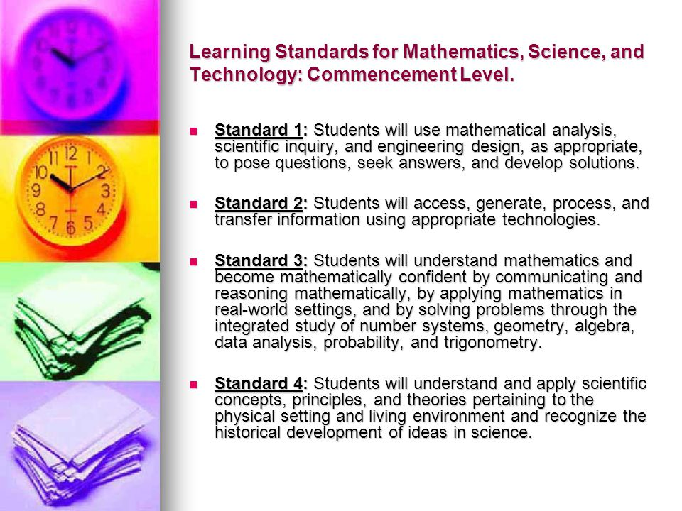 Learning Standards for Mathematics, Science, and Technology: Commencement Level.