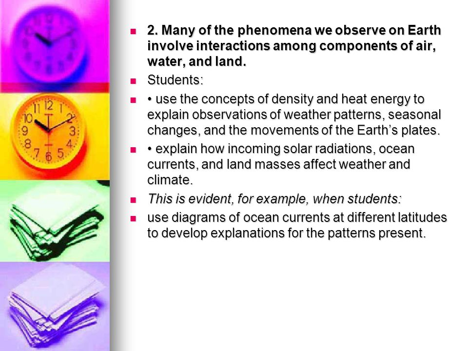 2. Many of the phenomena we observe on Earth involve interactions among components of air, water, and land.