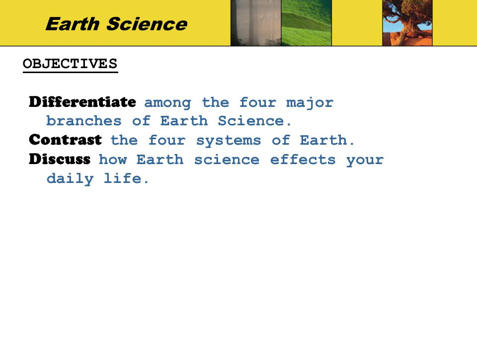 Earth Science OBJECTIVES