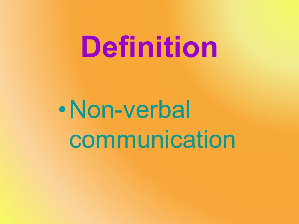 Definition Non-verbal communication