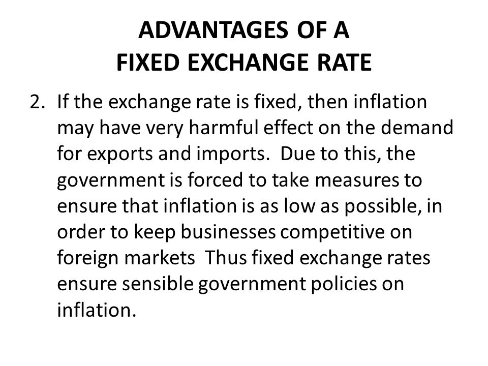 ADVANTAGES OF A FIXED EXCHANGE RATE