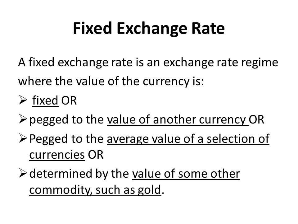 Fixed Exchange Rate A fixed exchange rate is an exchange rate regime