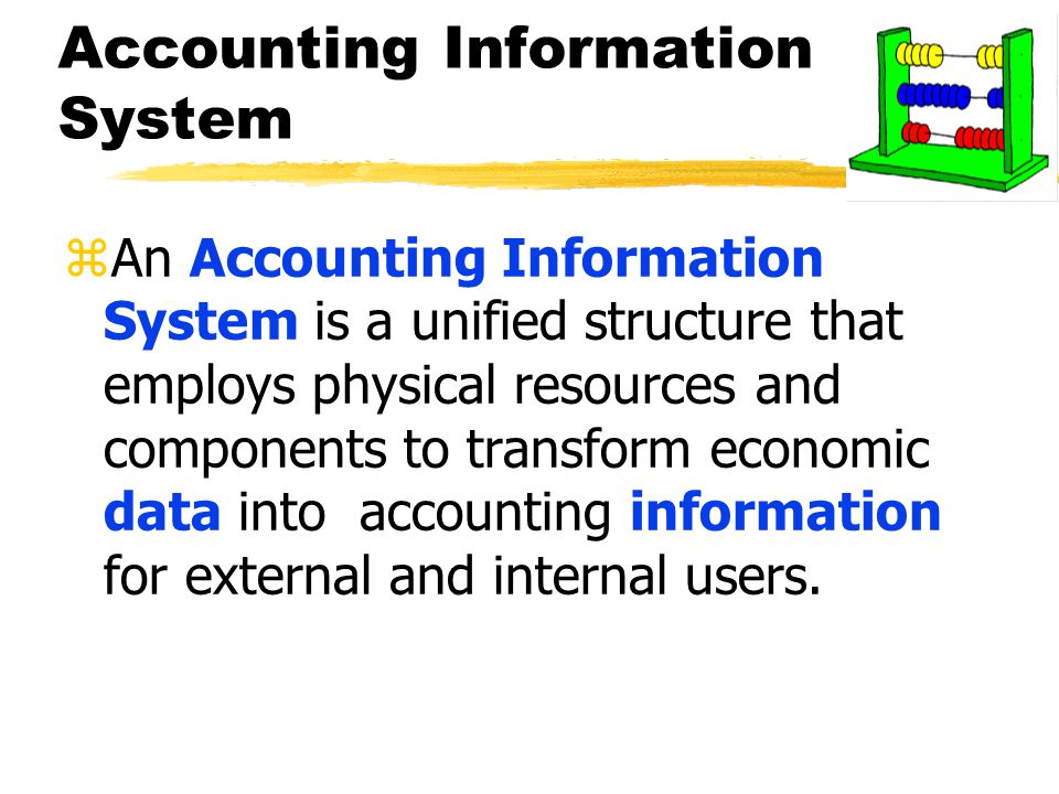 ais ppt chapter 1 Know the relationship between the ais and the organization's business  processes know the attributes of information recognize how information is used  for.
