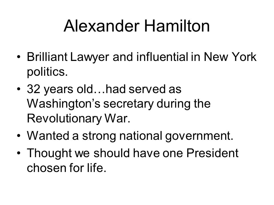 a biography of alexander hamilton and the federal government Alexander hamilton was born a british subject on the island of  a leading  proponent of a stronger national government than what had.