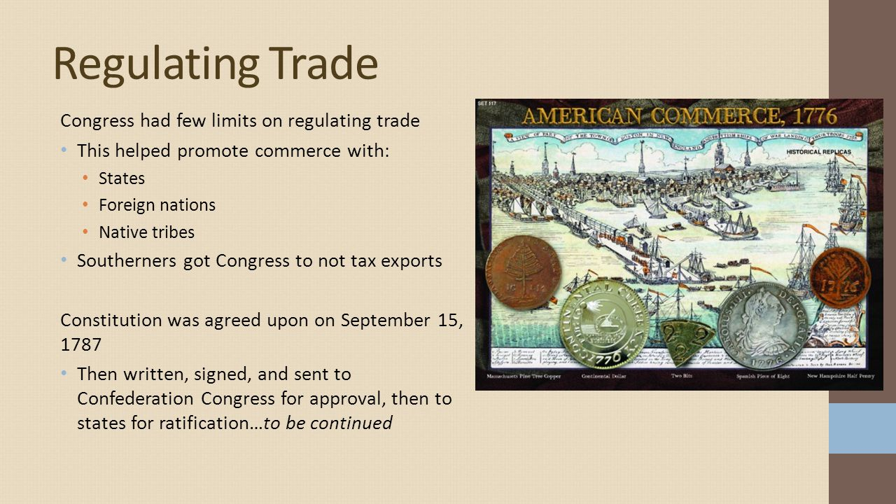 Regulating Trade Congress had few limits on regulating trade
