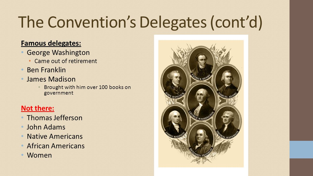 The Convention's Delegates (cont'd)