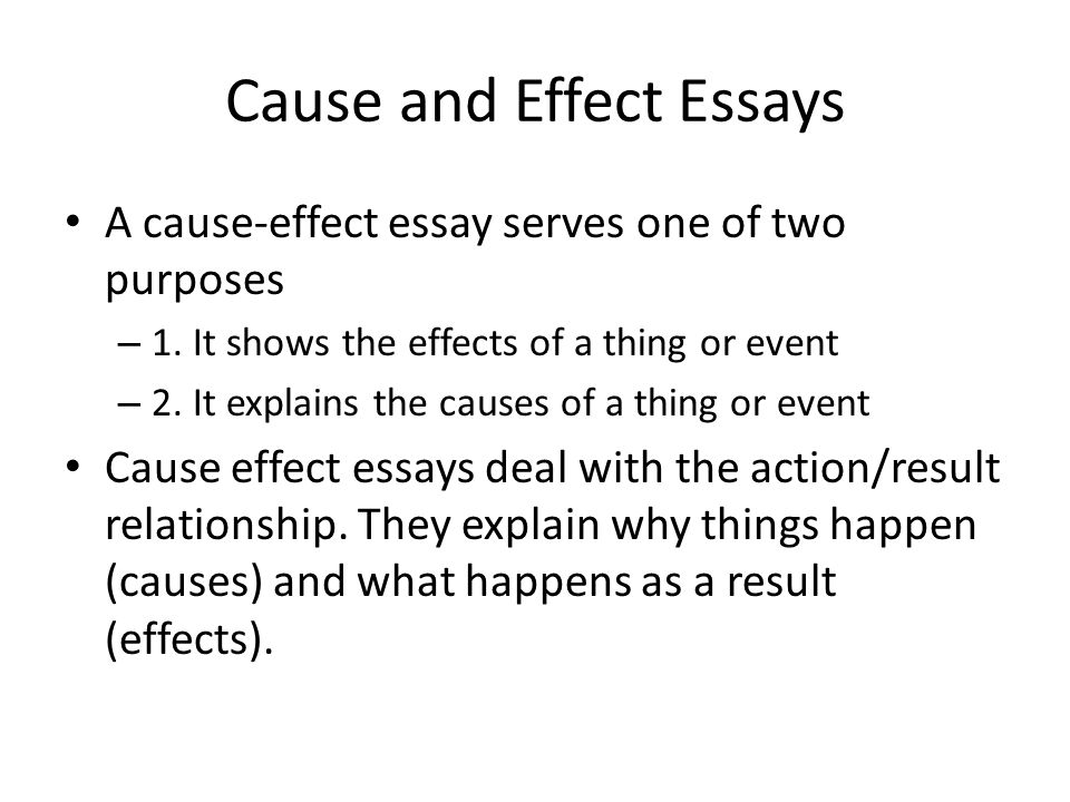 essay development - cause and effect Writing a good essay about cause and effect is easier than it might seem it follows a pattern that is very logical and once you create the outline the essay can be.