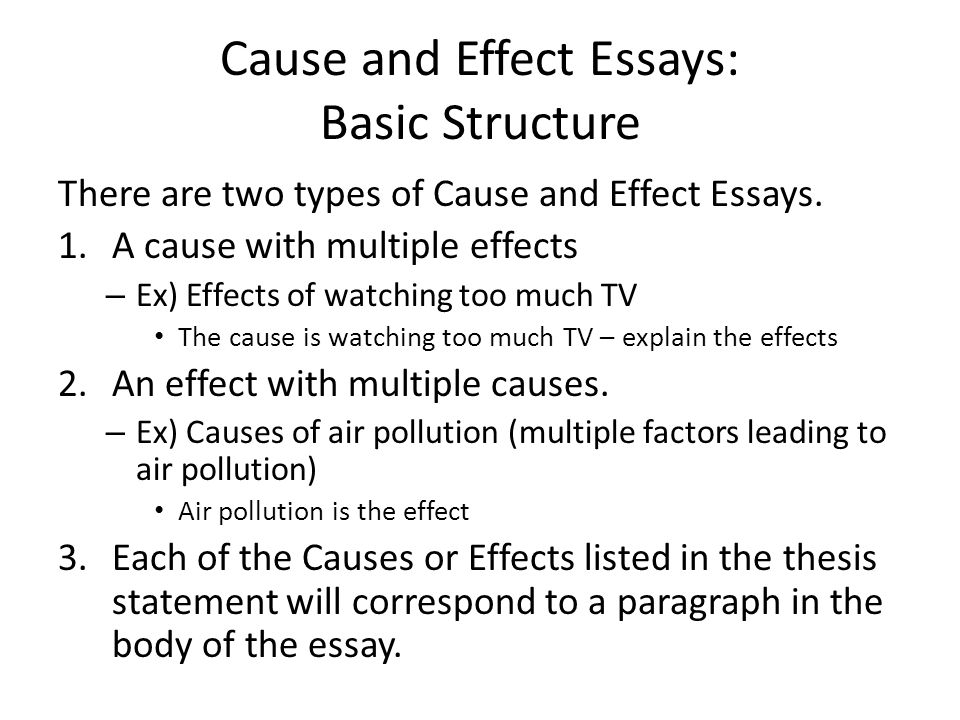 cause and effect essays sample To write a cause and effect essay, you'll need to determine a scenario in which  one action or event caused certain effects  for example, the great depression.