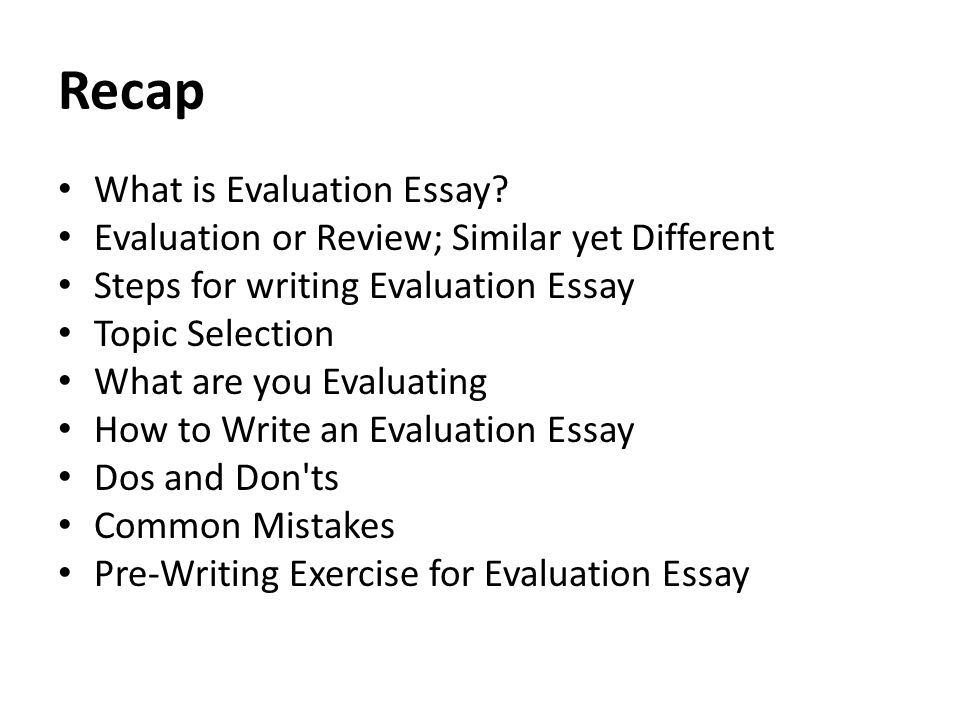 Recap What Is Evaluation Essay  Ppt Download