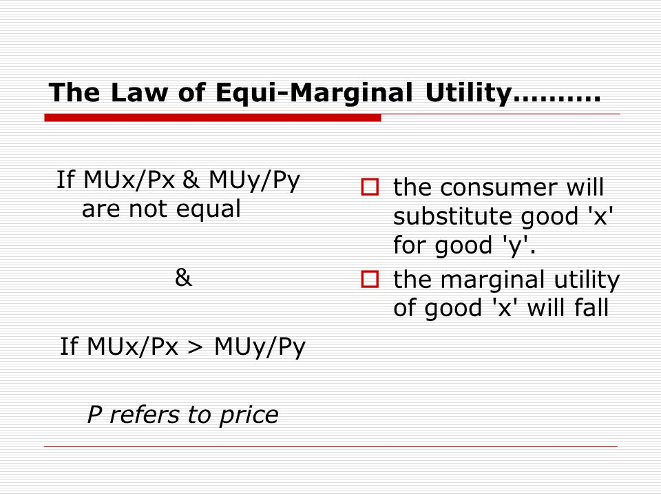 The Law of Equi-Marginal Utility ……… - ppt download