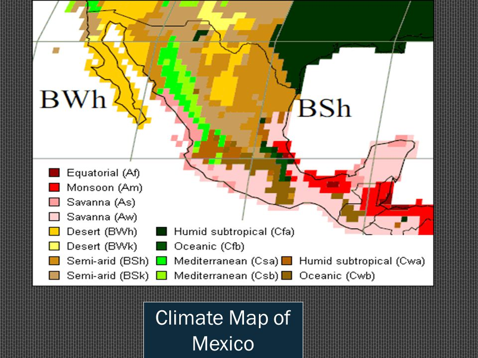 Geography MeXICO Ppt Video Online Download - Mexico climate map