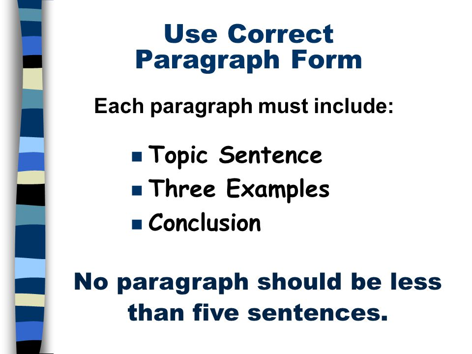 the five paragraph essay ppt  7 use correct paragraph form each paragraph must include topic sentence three examples conclusion