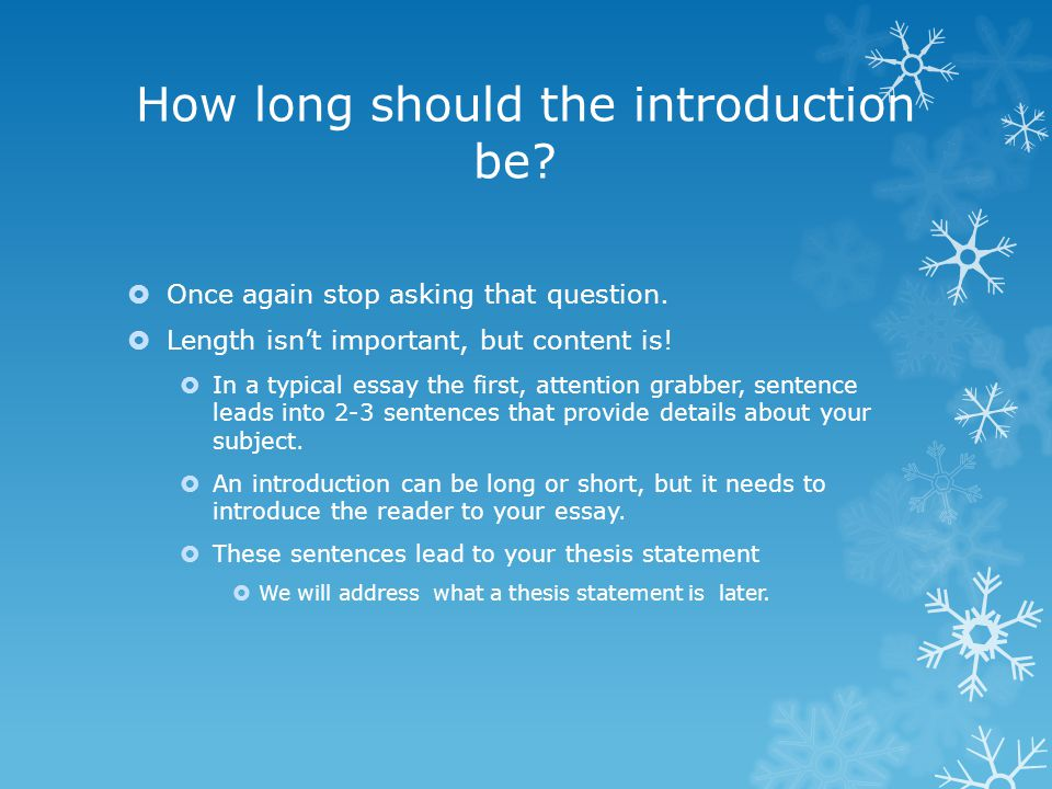 how long should a university essay introduction be Learn how to write an introduction to an essay with this powerful advice proofreading services | editing services | scribendi 1 877 351 1626 toggle navigation there is no rule for exactly how long an introduction should be.