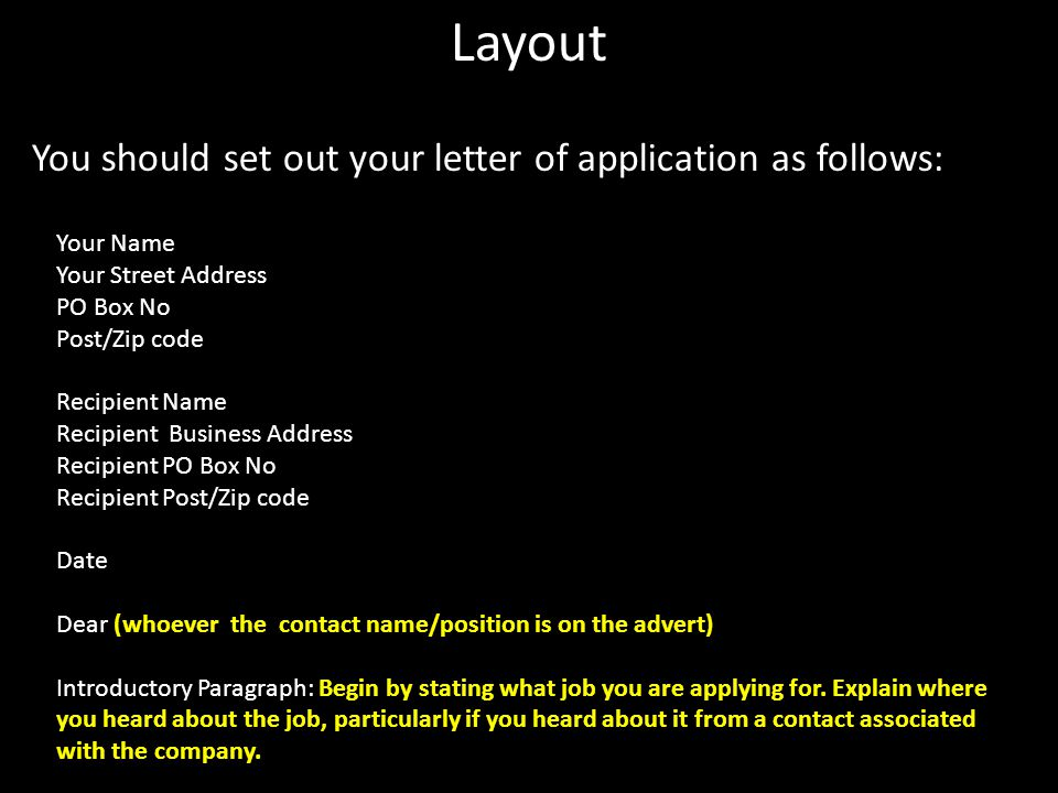 Layout You should set out your letter of application as follows: