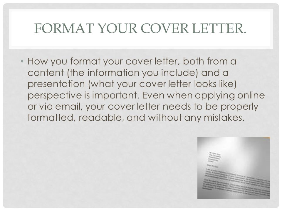 Format your cover letter.