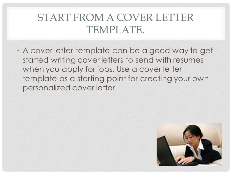 Writing a cover letter tips and instructions ppt video for Ways to begin a cover letter