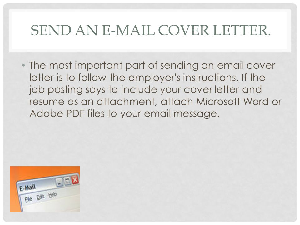 Send an  cover letter.