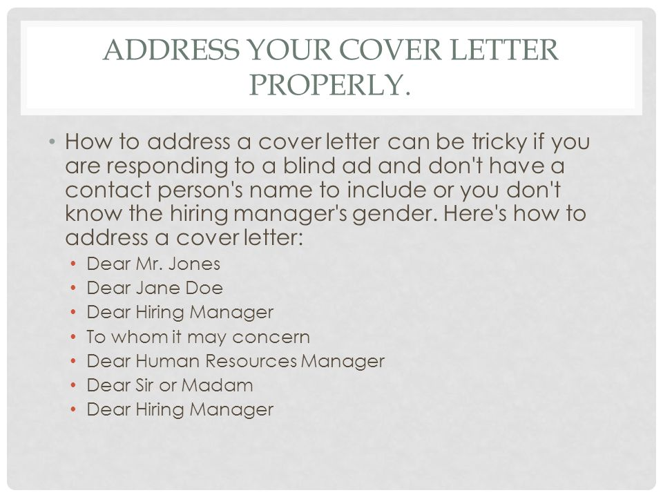 address your cover letter properly - Your Cover Letter