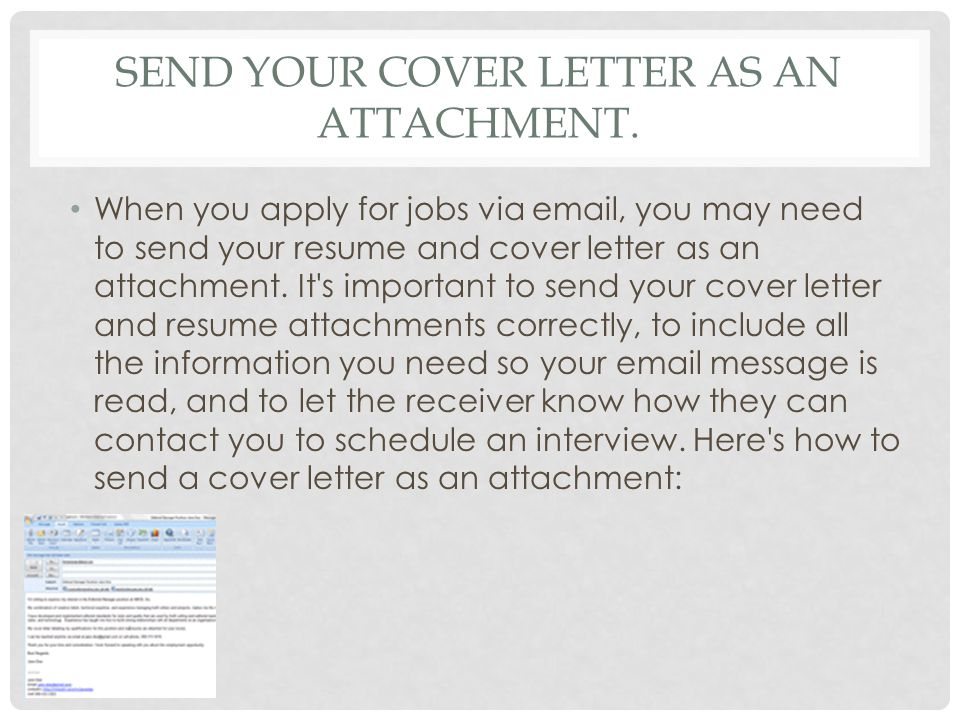 Send your cover letter as an attachment.