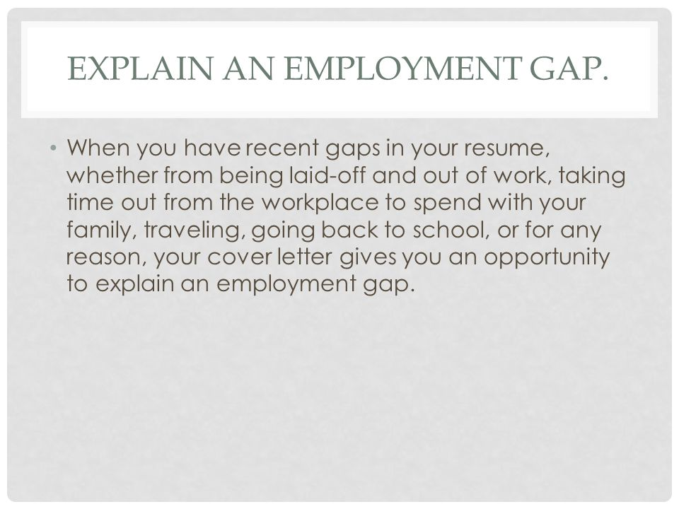 Explain an employment gap.