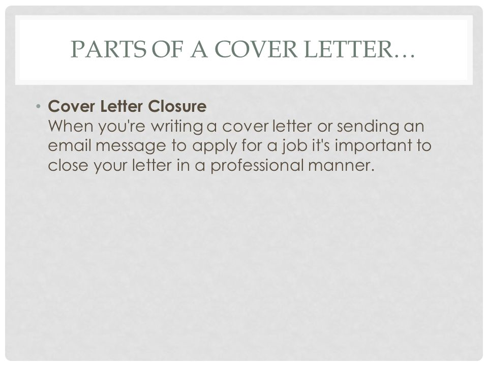 Parts of a cover letter…