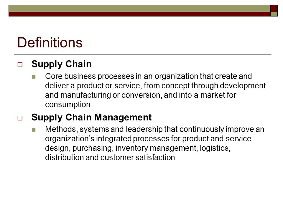 Definitions Supply Chain Supply Chain Management