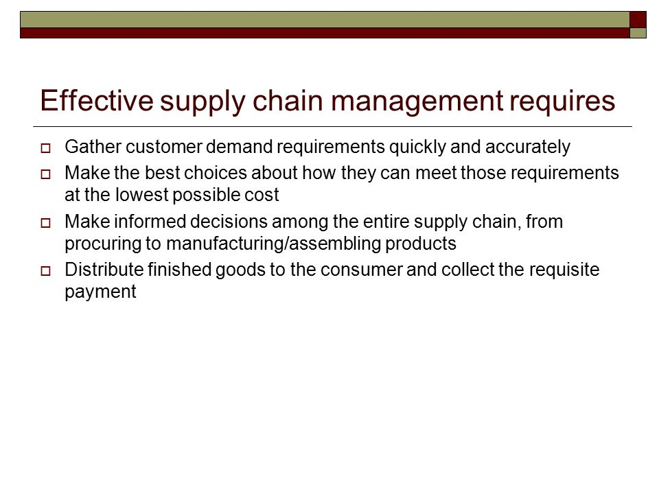 Effective supply chain management requires