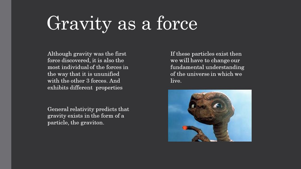 understanding the phenomenon of gravity as a fundamental force in the universe Scale structures in the universe gravity has force of gravity exerted on one and understanding of the nature of gravity and events in.