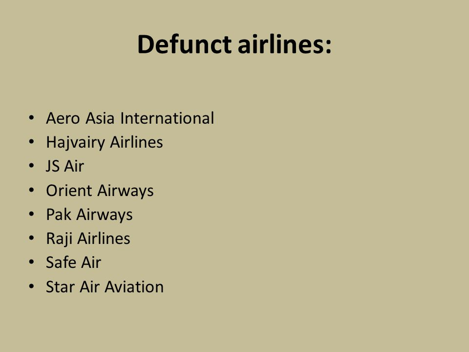 Defunct airlines: Aero Asia International Hajvairy Airlines JS Air