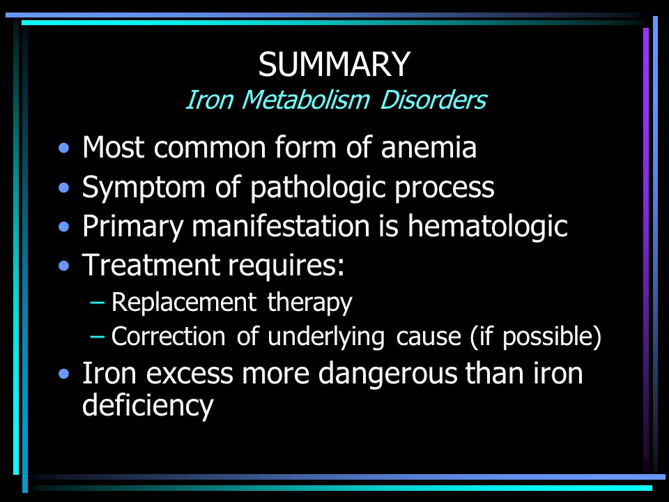 SUMMARY Iron Metabolism Disorders