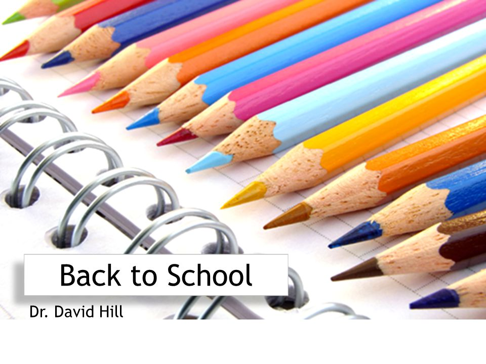 Back to School Dr. David Hill