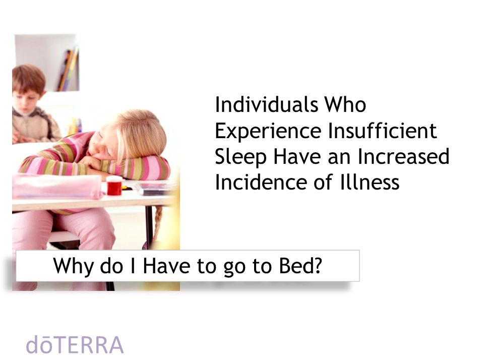 Individuals Who Experience Insufficient Sleep Have an Increased Incidence of Illness