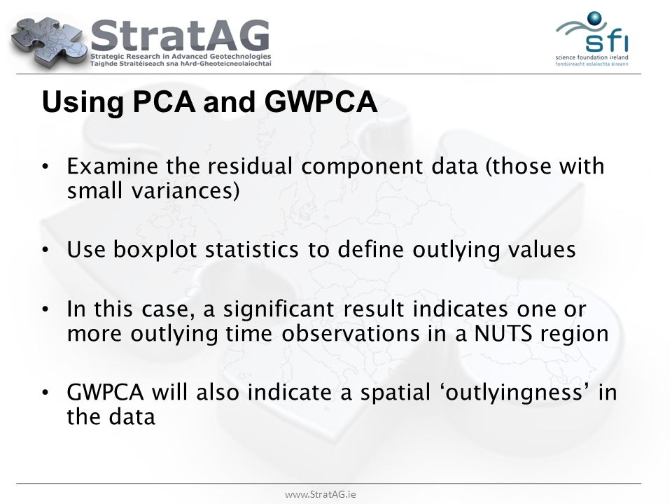Using PCA and GWPCA Examine the residual component data (those with small variances) Use boxplot statistics to define outlying values.