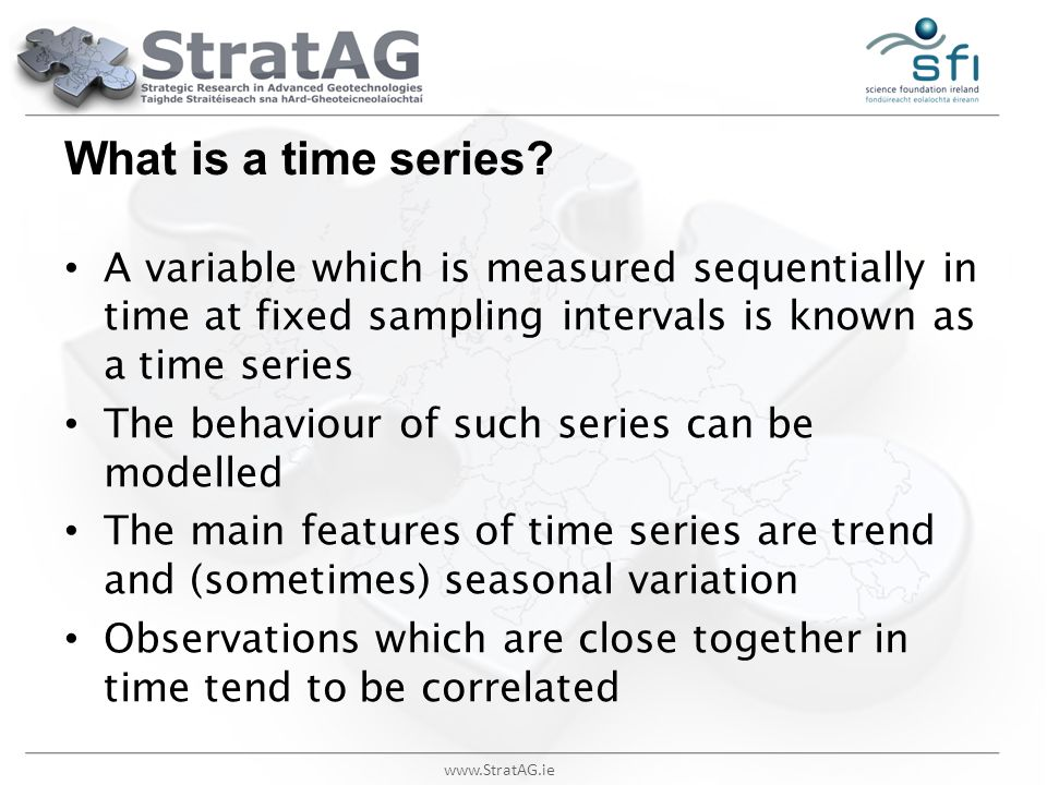 What is a time series A variable which is measured sequentially in time at fixed sampling intervals is known as a time series.