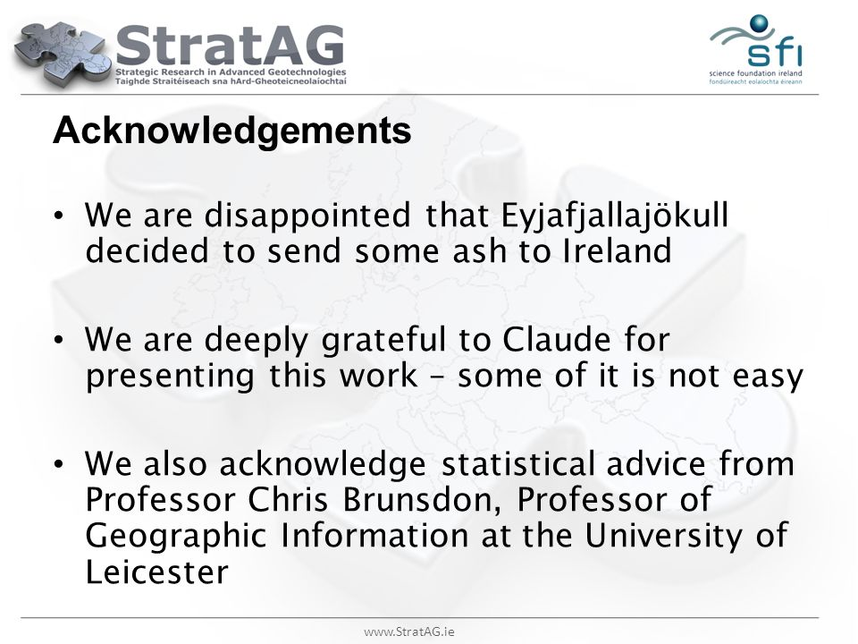 Acknowledgements We are disappointed that Eyjafjallajökull decided to send some ash to Ireland.