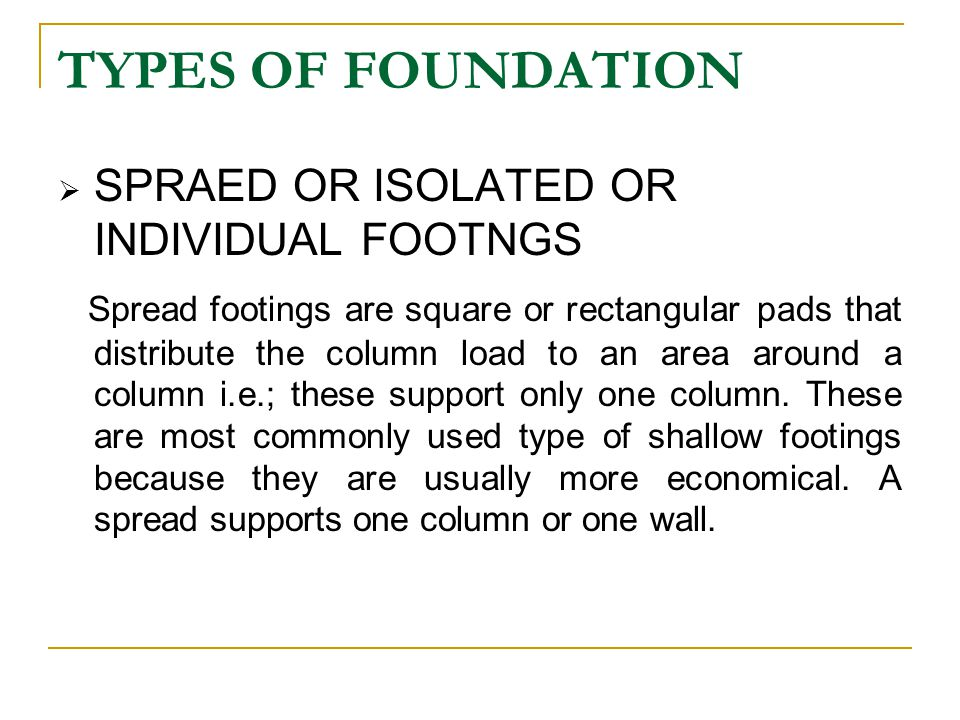 TYPES OF FOUNDATION SPRAED OR ISOLATED OR INDIVIDUAL FOOTNGS
