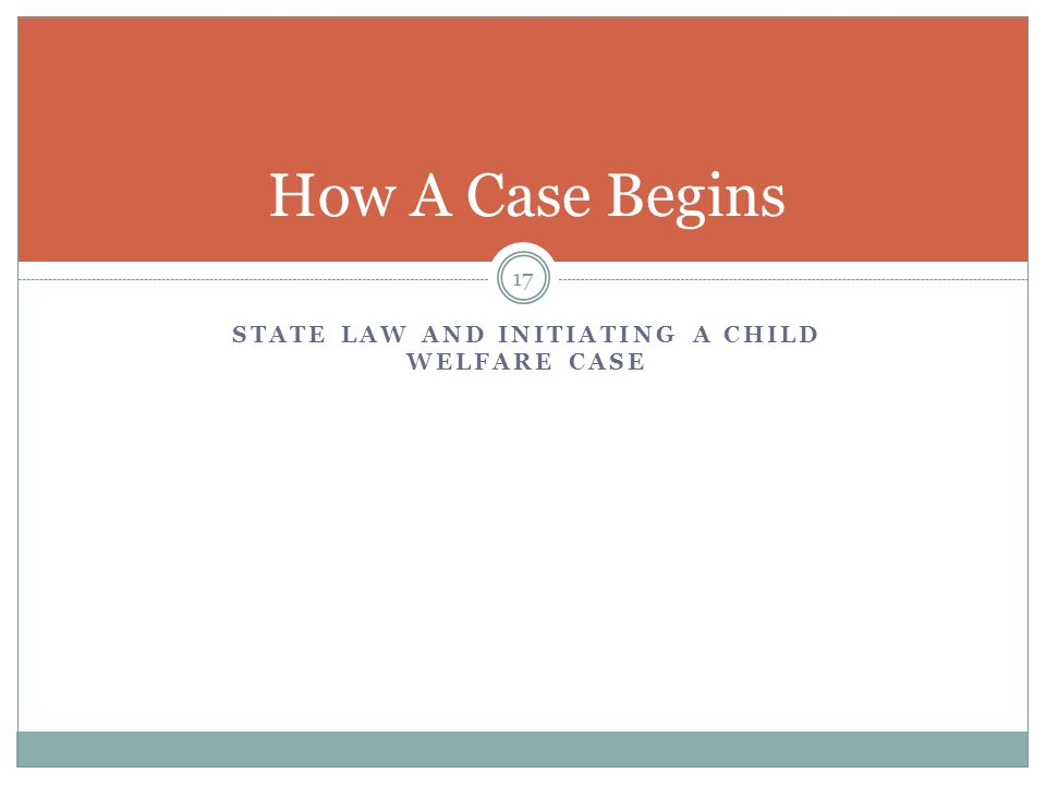 state law and initiating a child welfare Case
