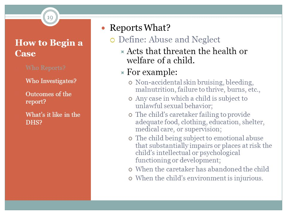 Reports What Define: Abuse and Neglect How to Begin a Case