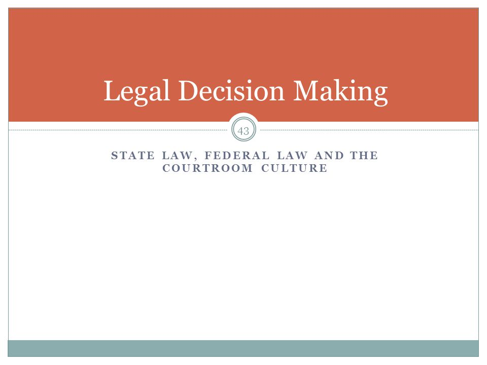 State law, federal law and the courtroom culture