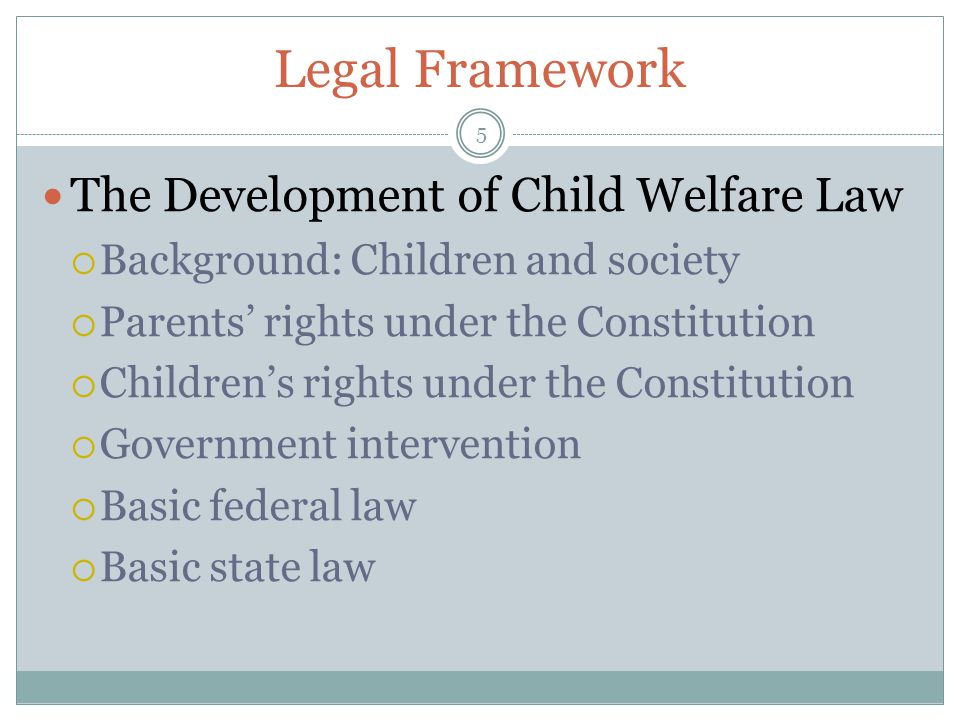 Legal Framework The Development of Child Welfare Law