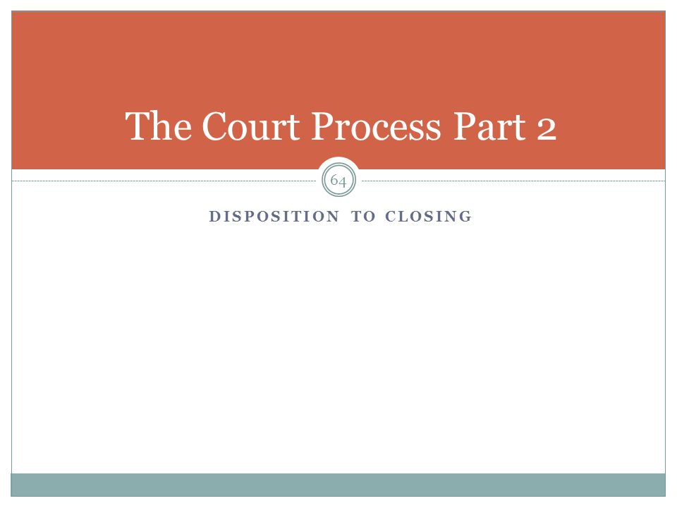Disposition to Closing